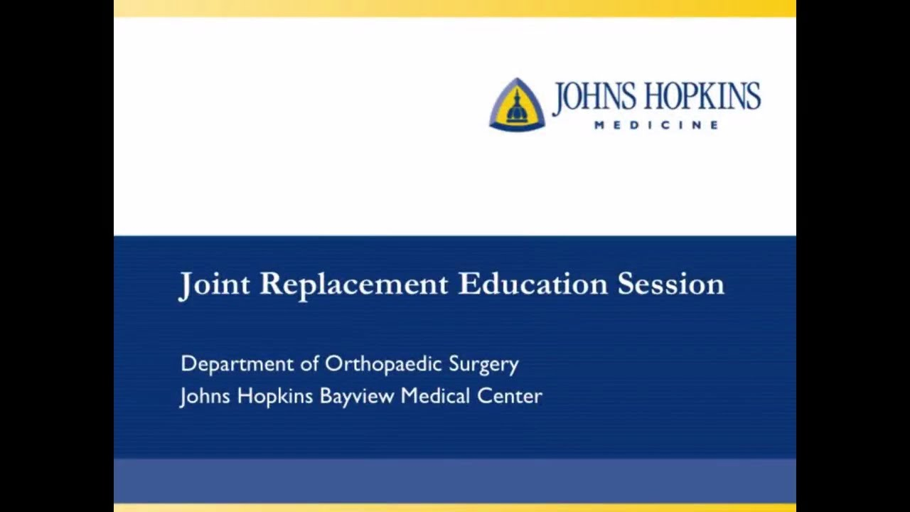 Johns Hopkins Medicine Joint Replacement Education Video - YouTube