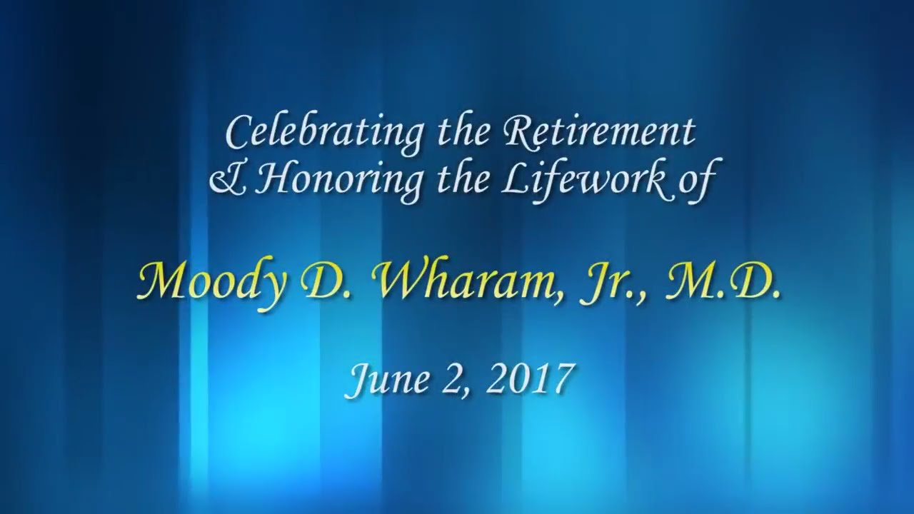 Johns Hopkins Kimmel Cancer Center | Retirement of Moody D. Wharam, Jr. MD - YouTube