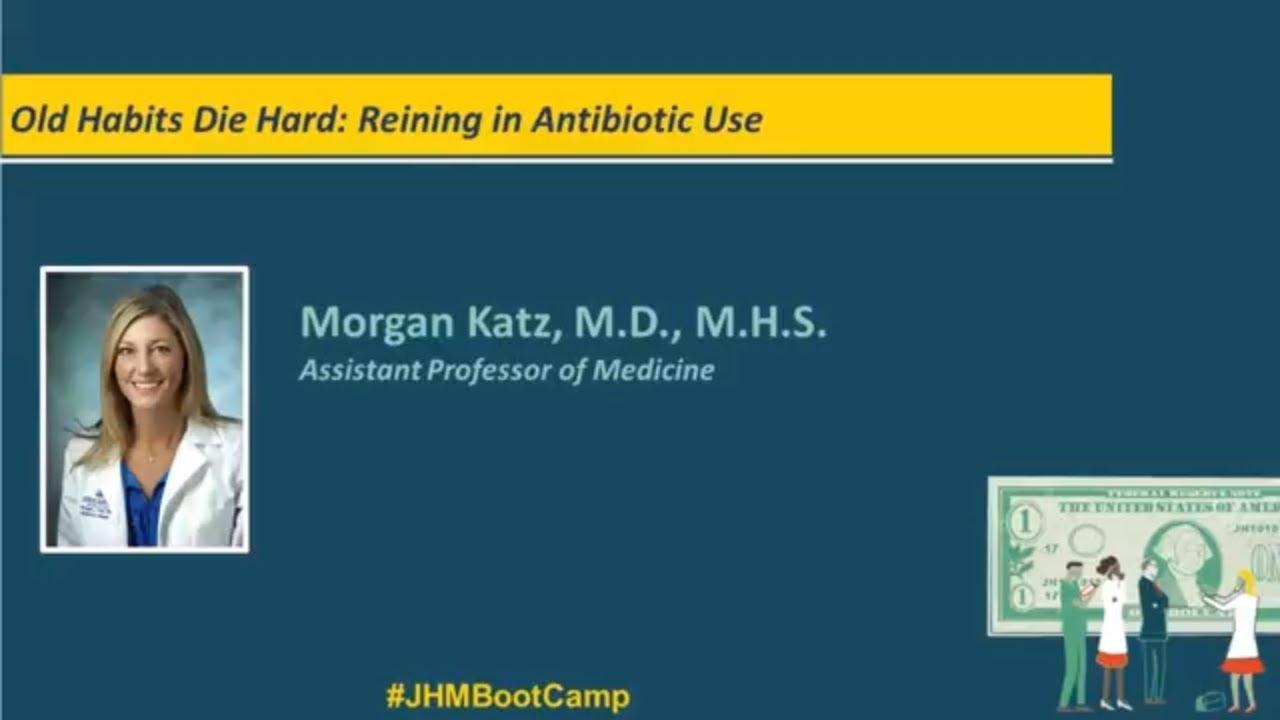 Old Habits Die Hard: Reining in Antibiotic Use | Morgan Katz, M.D., M.H.S - YouTube
